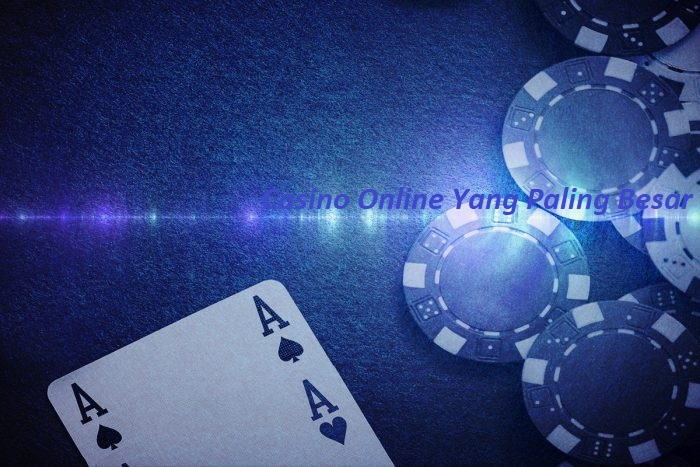 Casino Online Yang Paling Besar