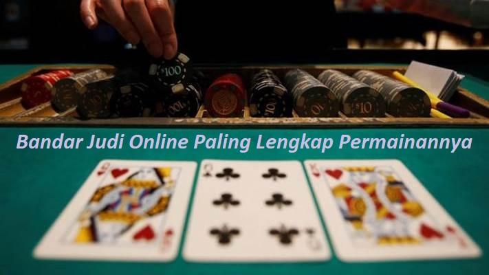Bandar Judi Online Paling Lengkap Permainannya