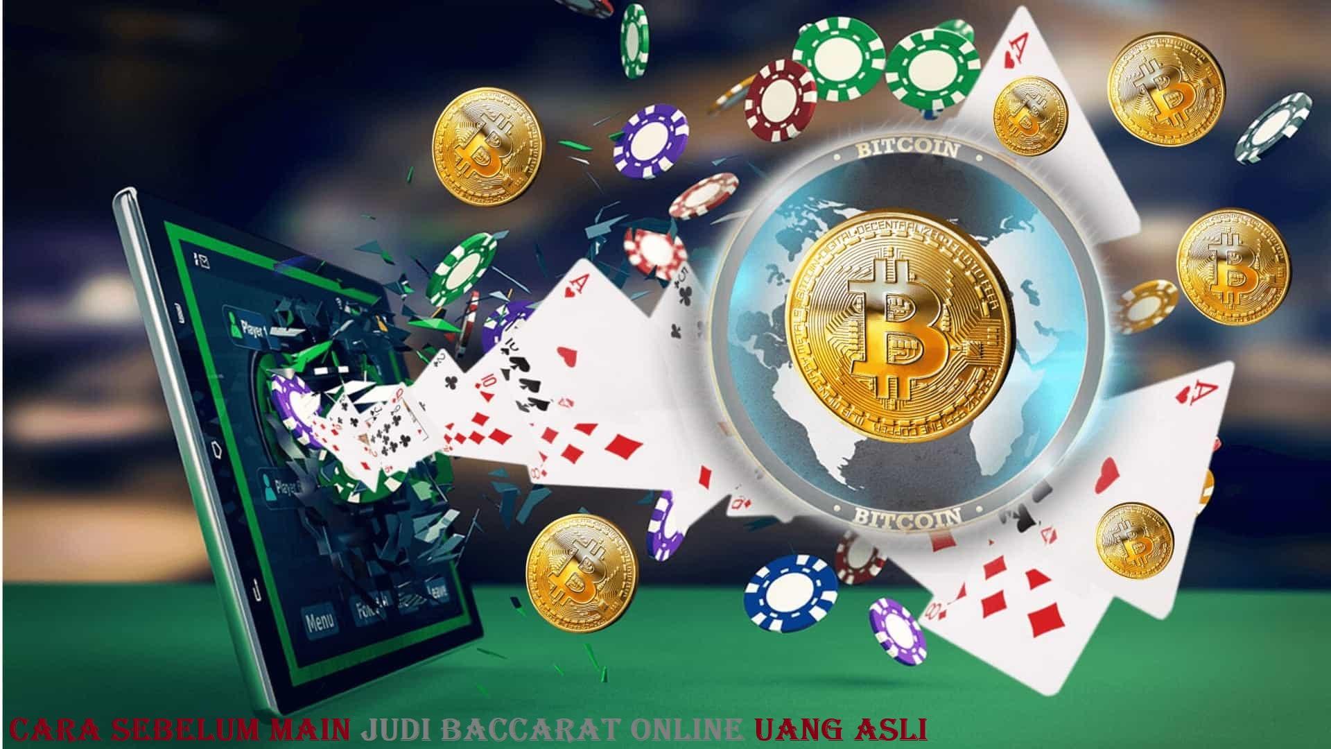 Cara Sebelum Main Judi Baccarat Online Uang Asli