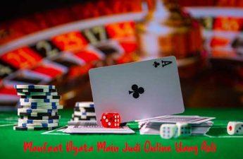 Manfaat Nyata Main Judi Online Uang Asli