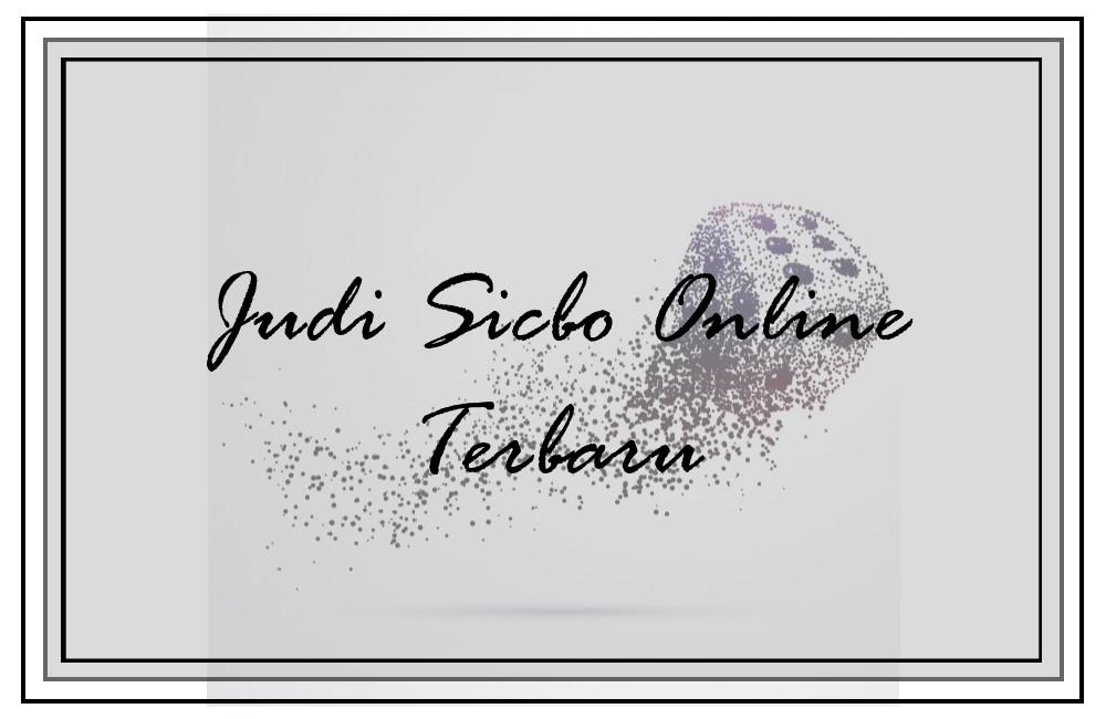Judi Sicbo Online Terbaru Terpercaya