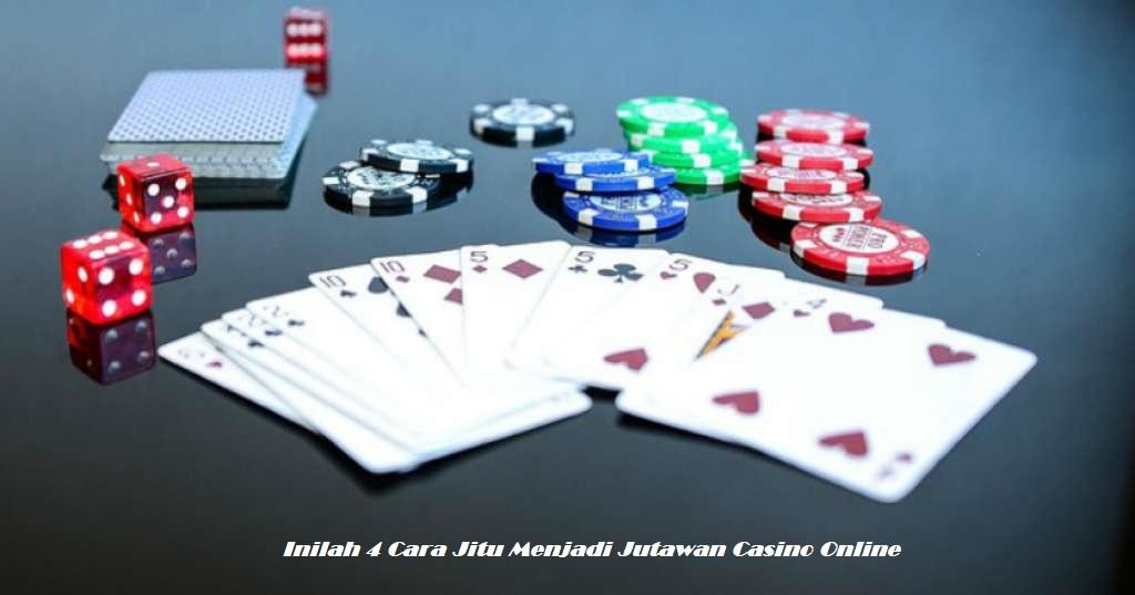 Inilah 4 Cara Jitu Menjadi Jutawan Casino Online